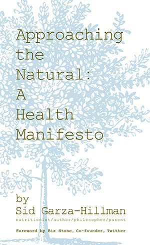 Book: Approaching the Natural: A Health Manifesto